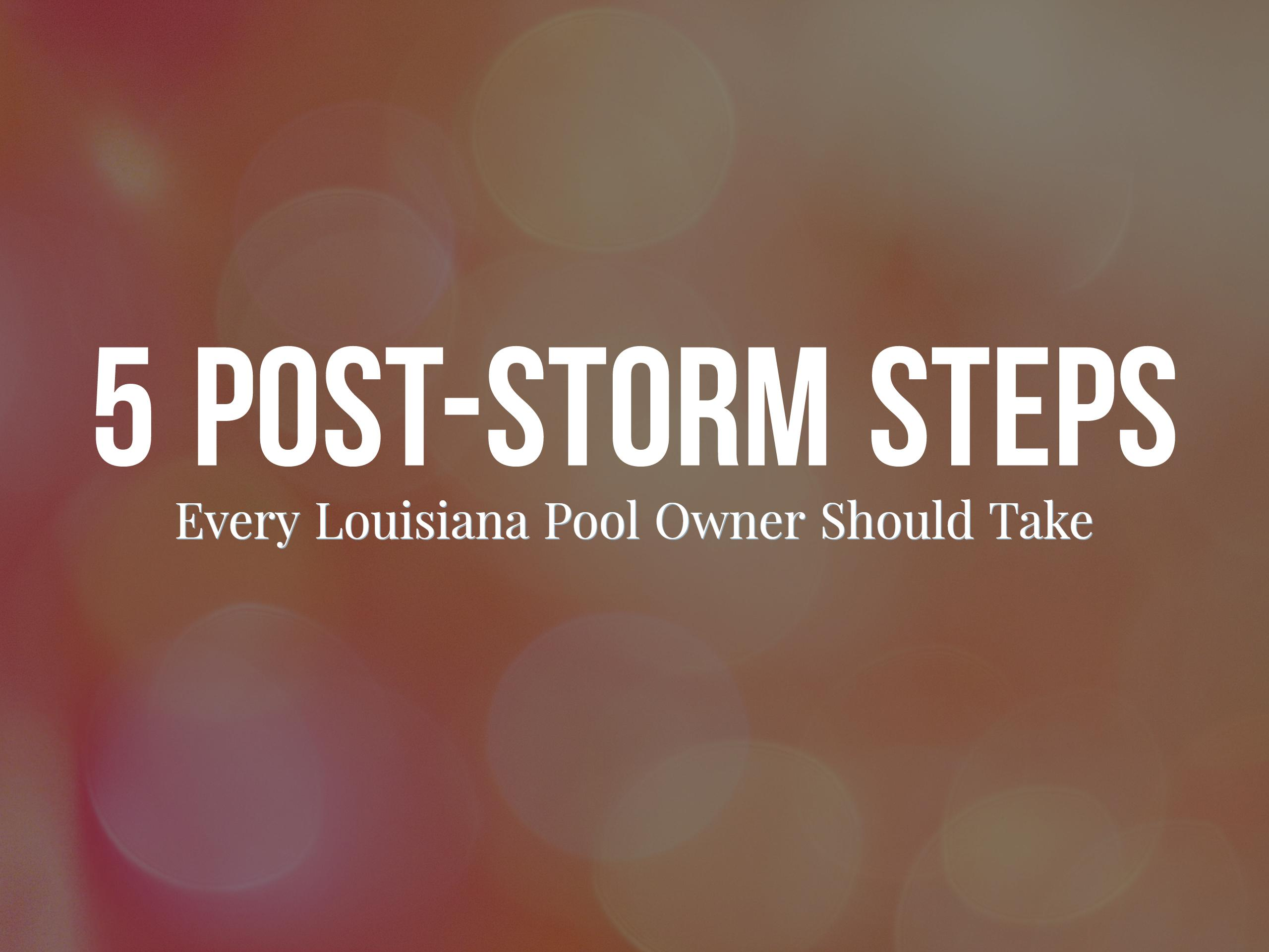 5_Post-Storm_Steps_Every_Louisiana_Pool_Owner_Should_Take.jpg
